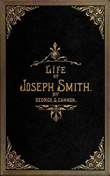 "The cover of the book ""The Life of Joseph Smith"" by George Q. Cannon"